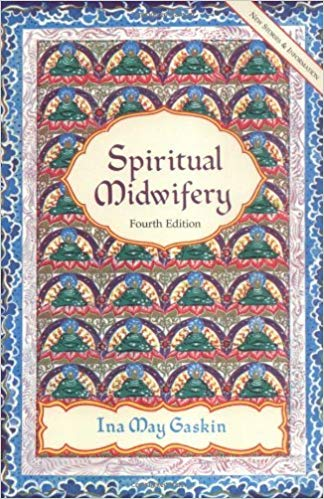 Spiritual midwifery 4th edition  Kindle,  paperback and hardcover by ina may gaskin