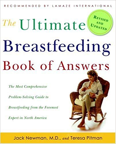 The ultimate breastfeeding book of answers paperback by Jack newman m.d & teresa pitman