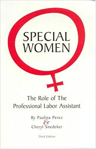 Special women:  the role of the professional labor assistant  Paperback By Paulina Perez and Cheryl Snedeker