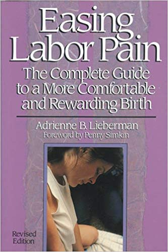 Easing labor pain:  the complete guide to a more comfortable and rewarding birth   Kindle , paperback and hardcover by Adrienne lieberman