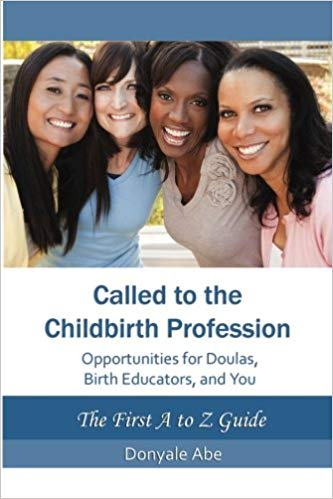Called to the childbirth profession  kindle  and paperback By Donyale Abe