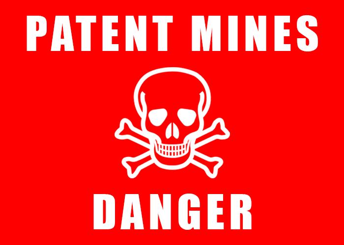Danger! Patent mines!