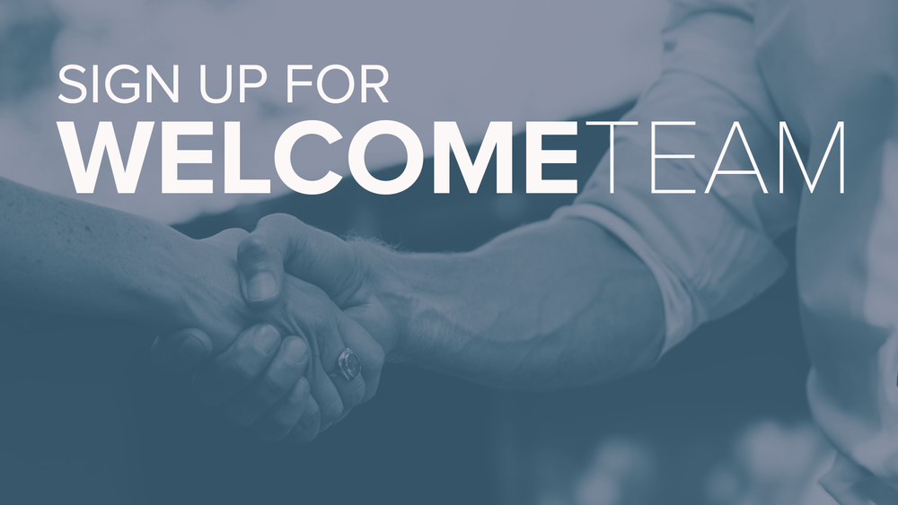 - We value Transformation, and it all begins at the door. It can be intimidating walking into a new church and a warm greeting can make all the difference. Join the Welcome Team to be a part of transformation in someone's life. Sign Up.