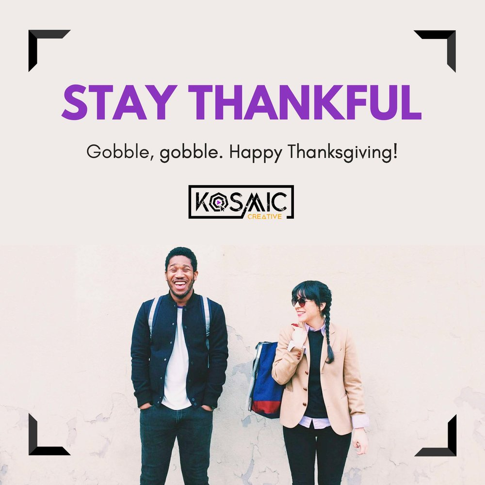 Happy Thanksgiving - Kosmic Creative (Social Media).jpg