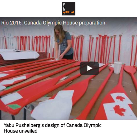 Canadian Architect - June 2016Yabu Pushelberg's design of Canada Olympic House unveiled