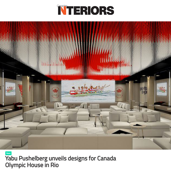 Canadian Interiors - June 2016Yabu Pushelberg unveils designs for Canada Olympic House in Rio