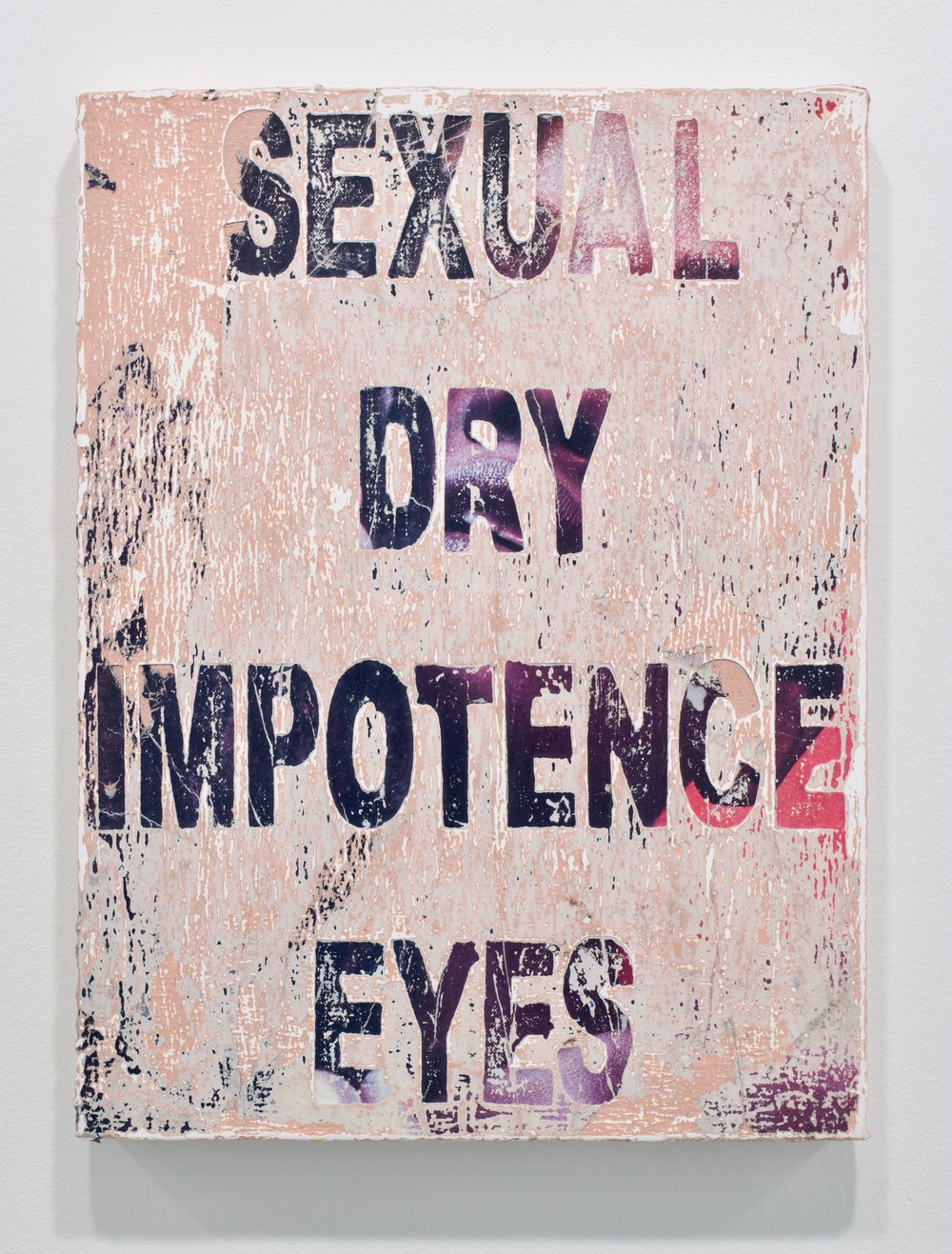 "Andrew Laumann, ""Symptoms (Sexual Impotence, Dry Eyes)"", 2017. Methylcellulose, acrylic, paper on canvas mounted to wood panel, 16x12 in."