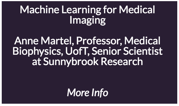 Machine Learning for Medical Imaging  Recent advances in machine learning in general, and deep learning in particular, have transformed the field of medical image analysis. In applications ranging from image reconstruction, to the detection and diagnosis of disease, neural networks are outperforming more traditional methods of analysis. As well as having profound implications for clinicians and researchers, this has led to an explosion of new companies who are developing medical applications built on imaging data. This talk will provide a brief overview of the field and will provide some case studies in computer aided diagnosis and survival prediction in breast cancer with MRI and digital pathology.