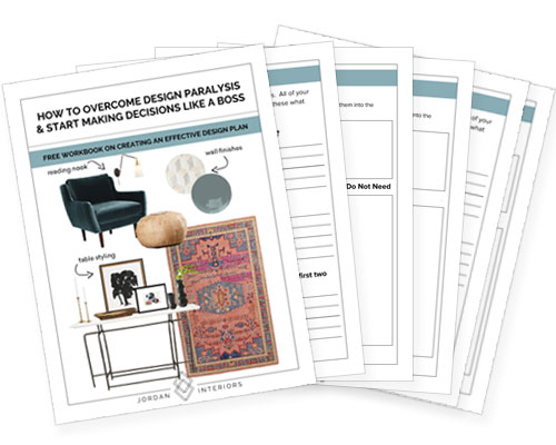 What to know how to overcome design paralysis and start slaying your home's interior? Here are my tips for creating an actionable plan so you can start making decisions like a boss! Free Workbook included!!  // Jordan Interiors #interiorstyling #interiordecorideas #eclectichome