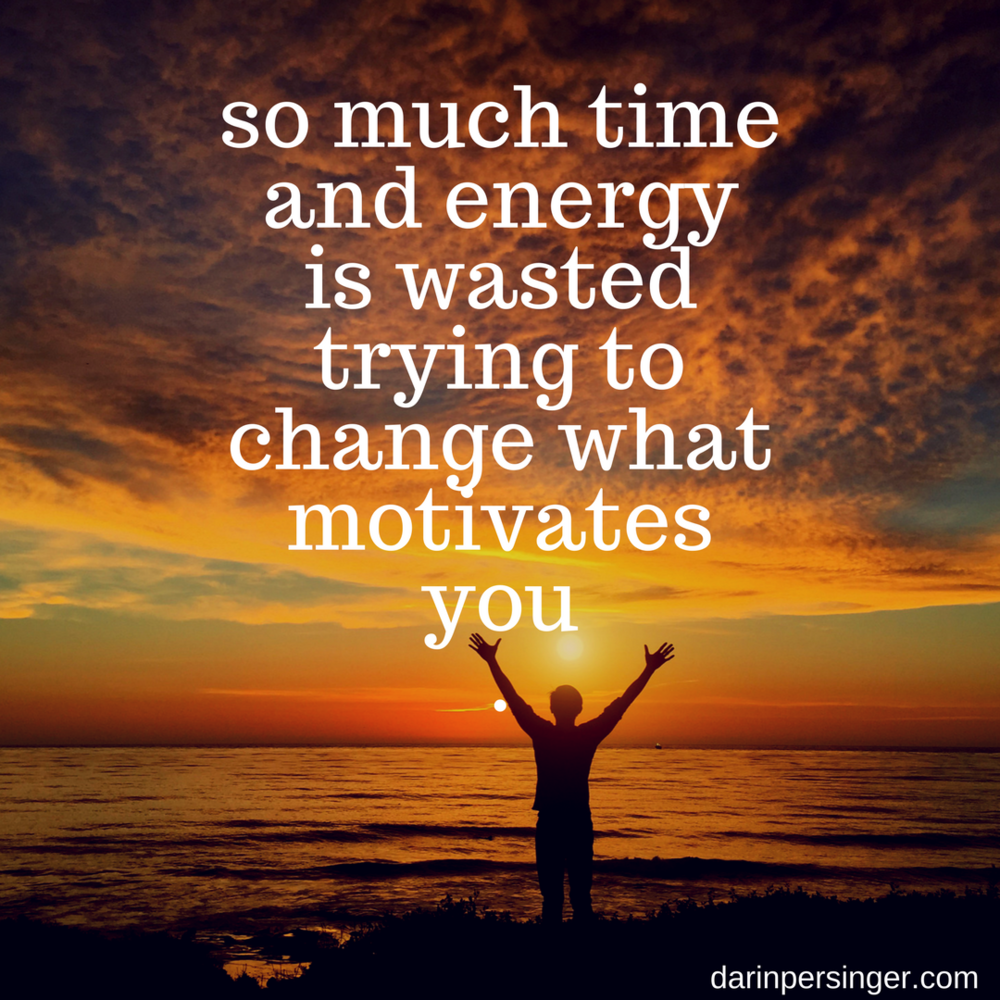 And even more time and energy is probably wasted trying to change what motivates other people.