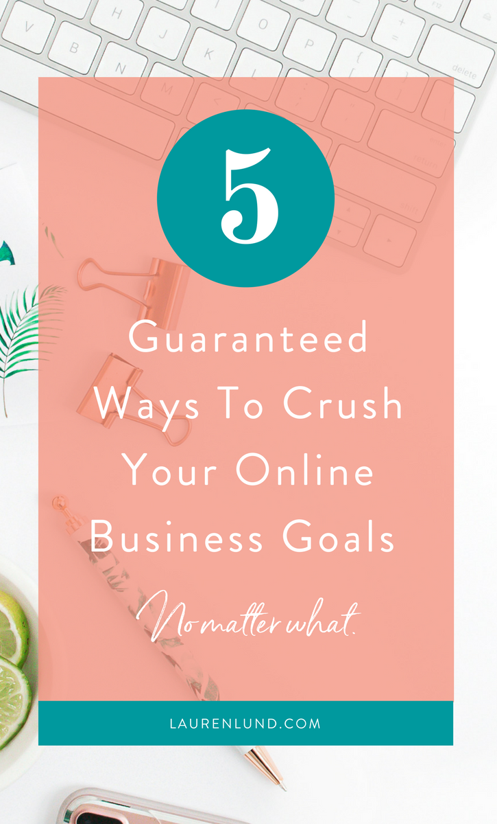 Here are 5 surefire ways to reach your online business goals, no matter level you're at! | Entrepreneur Tips | Business Tips | Financial Goals | Sales Goals