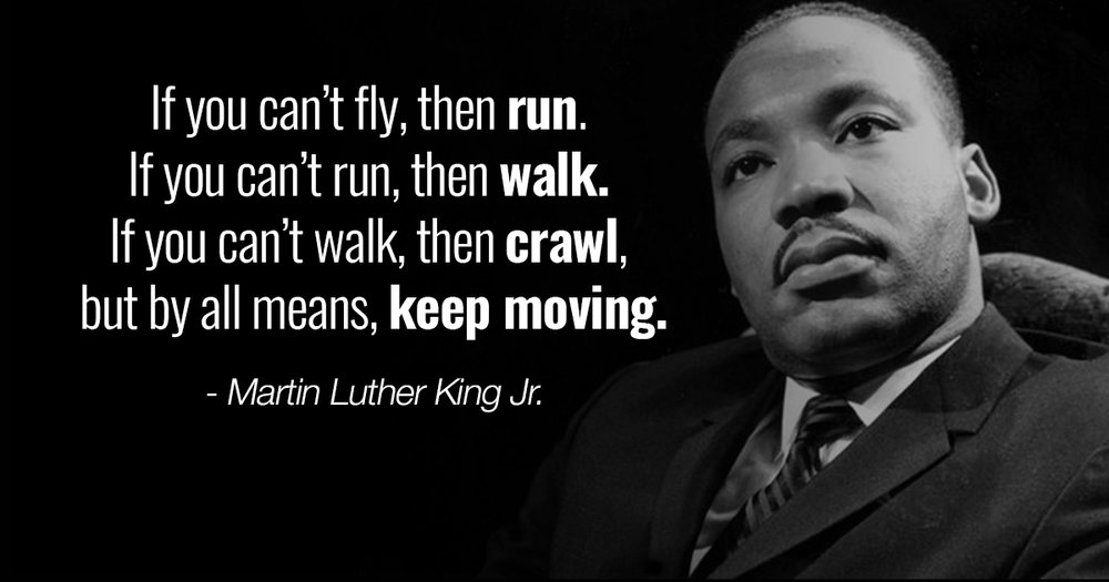 Inspiring-Martin-Luther-King-Jr.-quotes-Keep-Moving.jpg