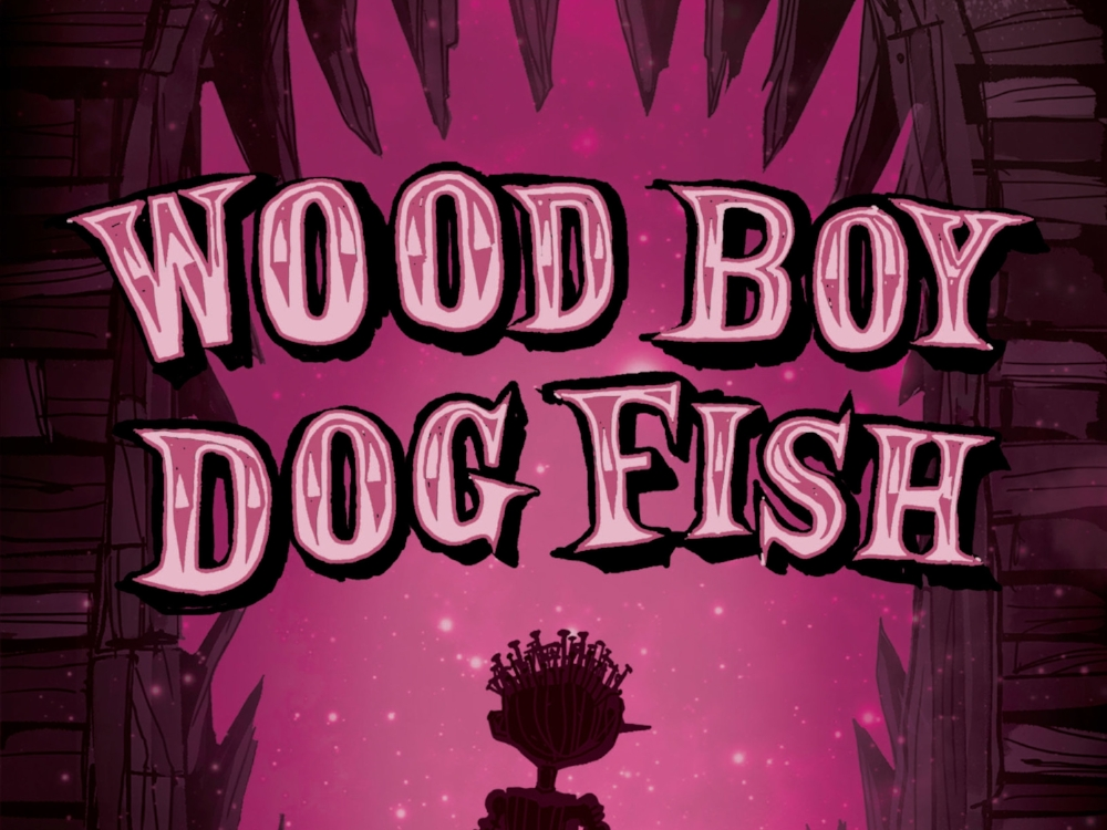 WOOD BOY DOG FISH - MAY 12 – JUNE 24, 2018