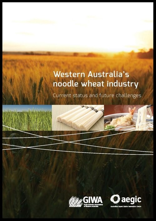 Western Australia's Noodle Wheat Industry - Current status and future challenges (2015)