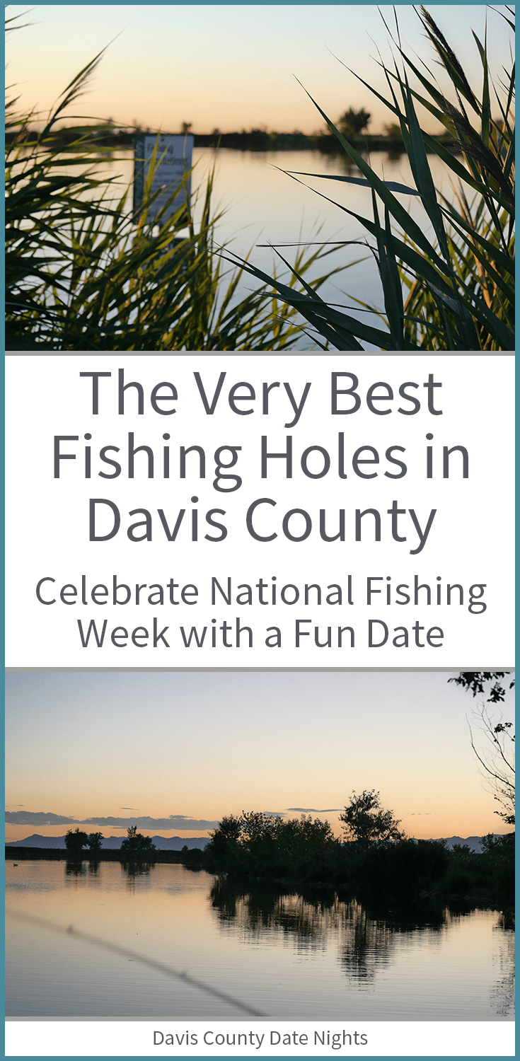 Celebrate National Fishing Week with a fun date activity. Free fishing day in Utah is this weekend. The best fishing holes in Davis County.