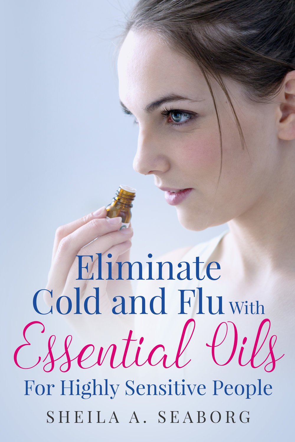 Eliminate Cold & Flu With Essential Oils