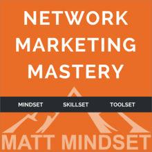 Network Marketing Mastery - Matt Hall