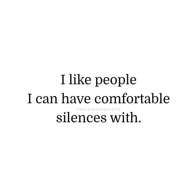 YES!! . Words don't always need to be said. . Silence is bliss 🤩 (coming from a mumma with the noisiest house EVER!) maybe that's why I like silence so much! 🤷🏽♀️ . Tag your besties u can have comfortable silences with 🤐🤣 . . . . @thegoodquote