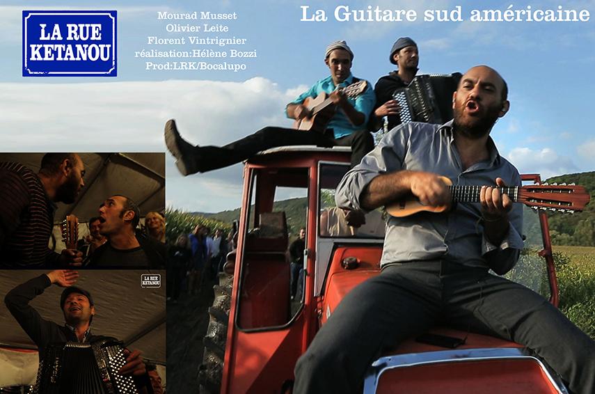 """ClipLa Rue Ketanou """" La guitare Sud Américaine""""  Prod :LRK"""