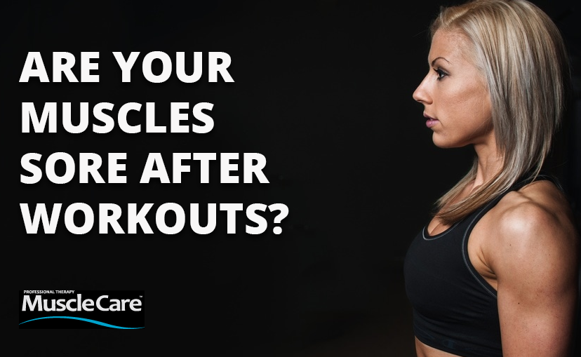 Don't Workout Sore - Use MuscleCare