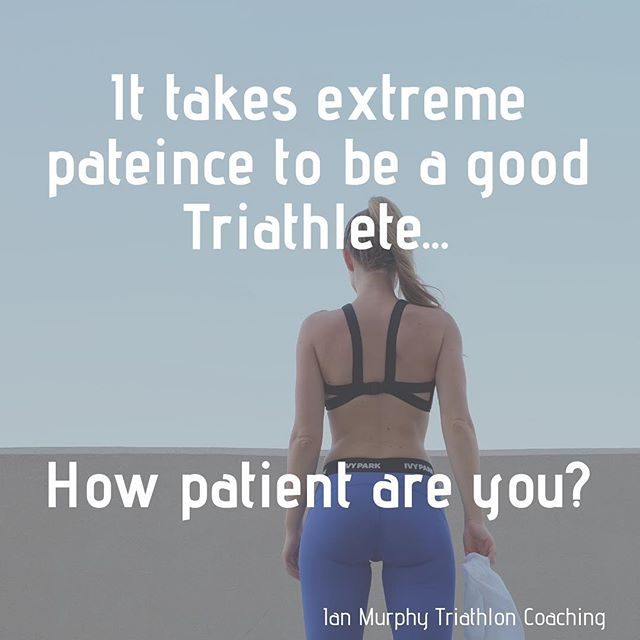 How patient are you? #triathlon #triathlete #triathlontraining #swimbikerun #patient #patienceinsport #wantitallnow #suceed #coaching #triathloncoach #triathloncoaching #imtc #imtccoaching