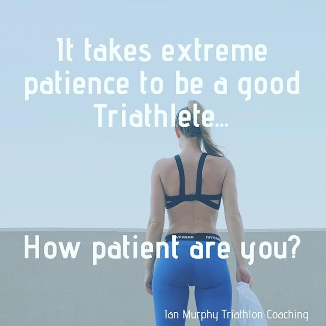 How patient are you? #triathlon #triathlete #triathlontraining #swimbikerun #patient #succeed #coaching #triathloncoach #triathloncoaching #imtc #imtccoaching