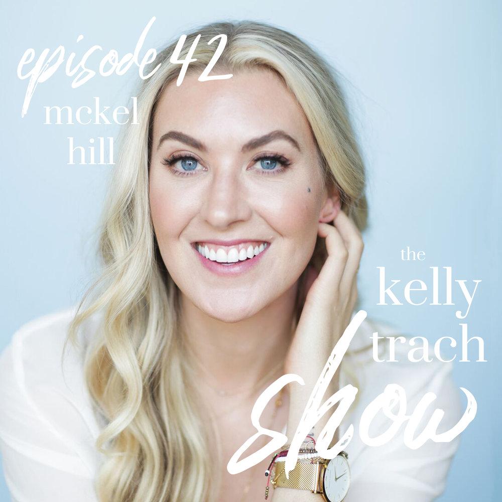 42 - McKel Hill - The Kelly Trach Show.jpg
