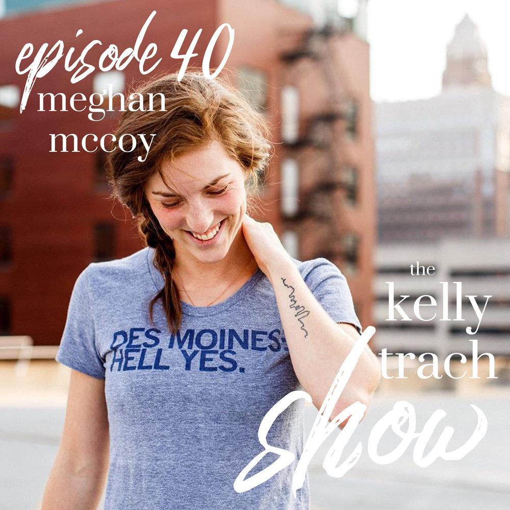 40 - Meghan McCoy - The Kelly Trach Show.jpg