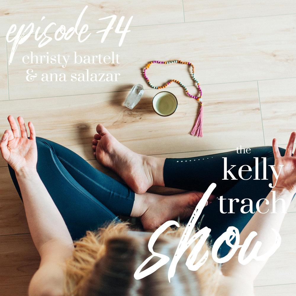 74 - Exploring RTT & Theta Healing Christy Bartelt & Ana Salazar - The Kelly Trach Show.jpg