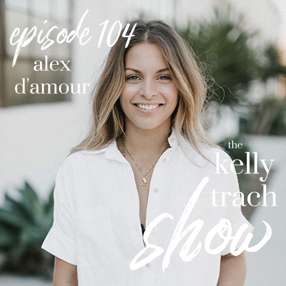 104 Alex D'amour on Moving Through Shame & Radical Self-Acceptance The Kelly Trach Show Podcast Youtube.jpg
