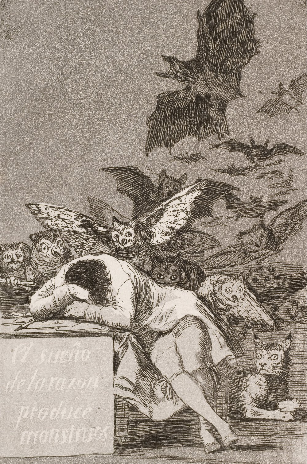 Francisco de Goya (c. 1797)   The Sleep of Reason Produces Monsters   (El sueño de la razón produce monstruos )   Plate 43 of the 80 in the  Los Caprichos  series. Etching aquatint, drypoint and burin.