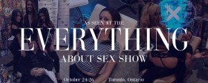 Toronto Canada  - We finally went international in a big way. Partnering with Playboy Radio, Playboy TV, and Playboy's Holly & Michael, we showed off our Essence Chair at the annual Everything About Sex show in Toronto, Canada.