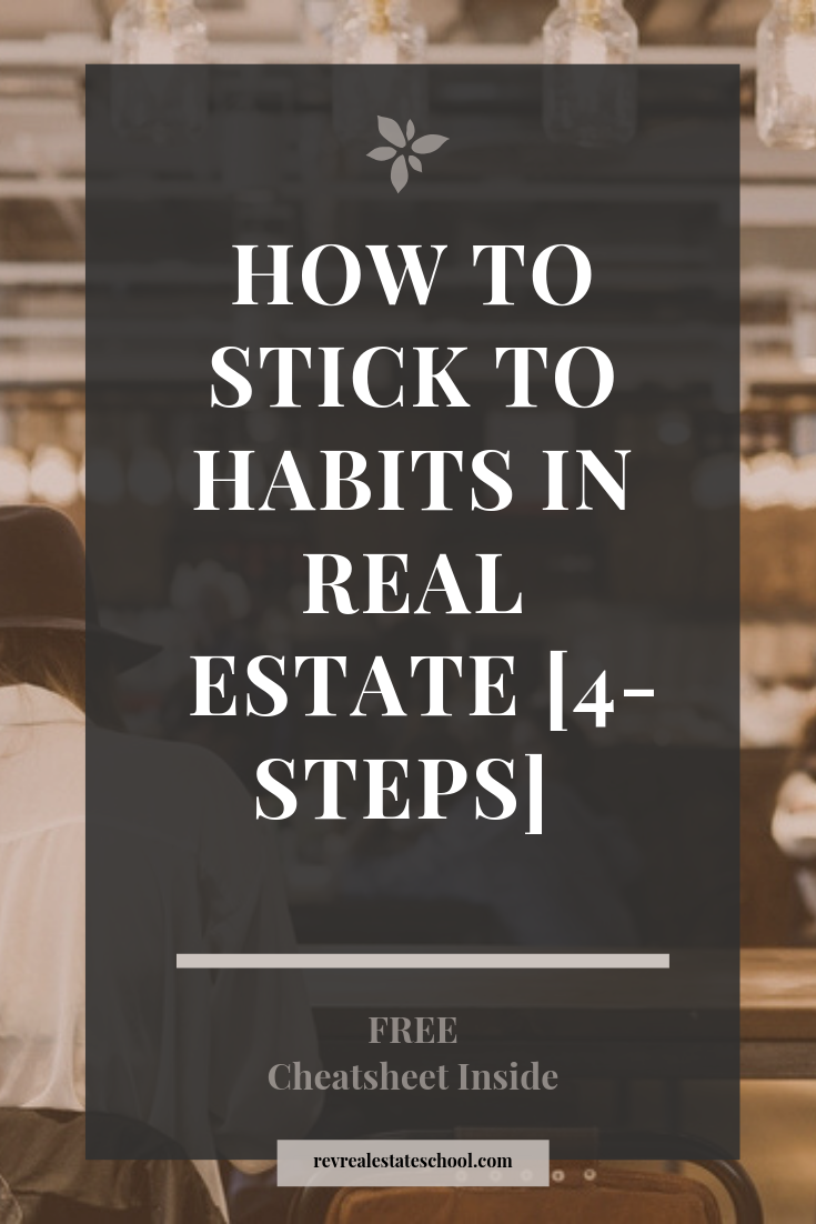 Stick to Real Estate Habits