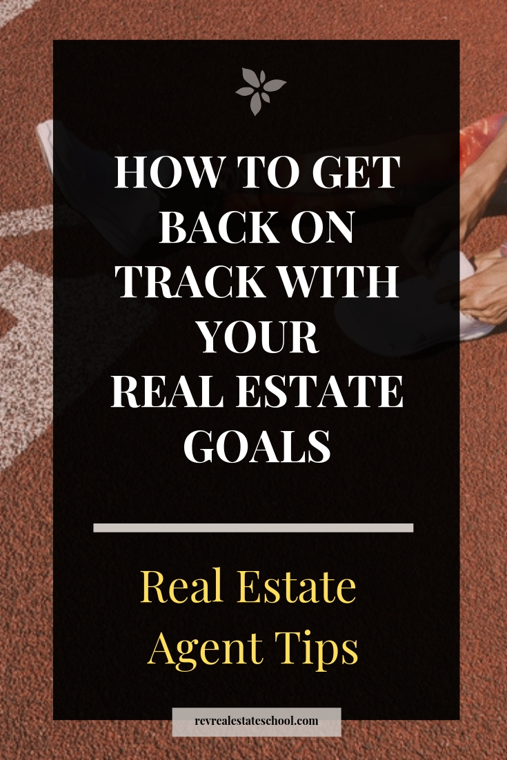 How To Get Back On Track with Real Estate Habits