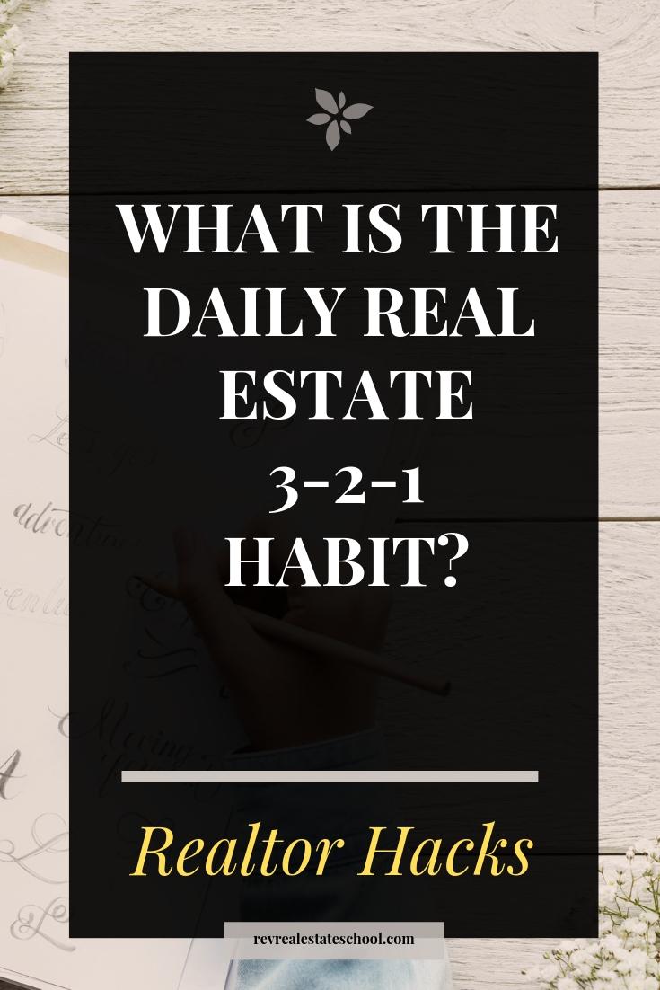 Real Estate Agent 3-2-1 Habit