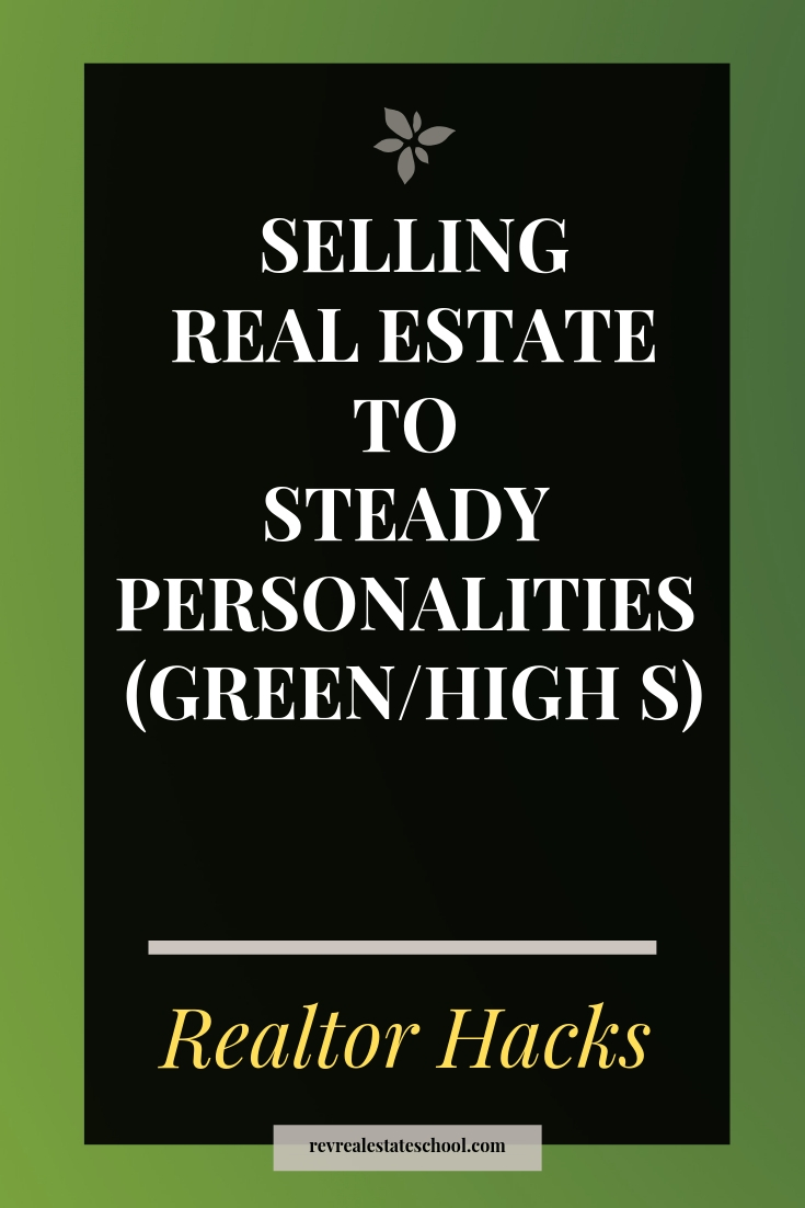 Selling Real Estate to Steady Personalities (Green/High S)