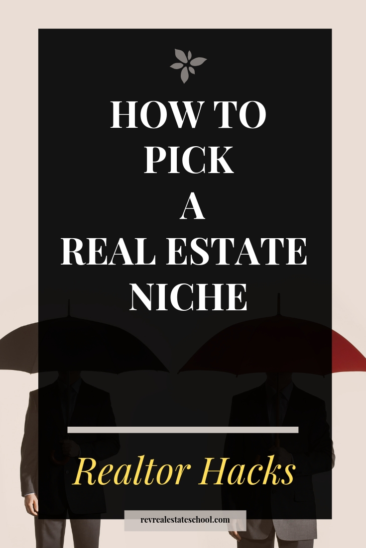 How To Pick a Real Estate Niche