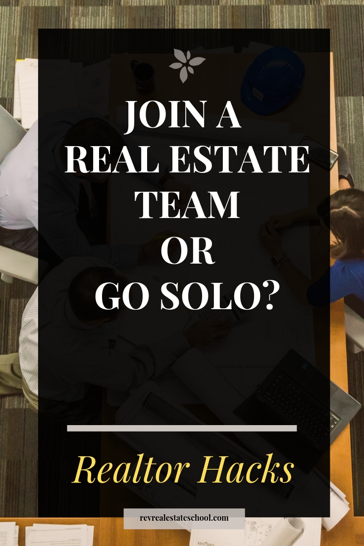 Join a Real Estate Team or Go Solo?