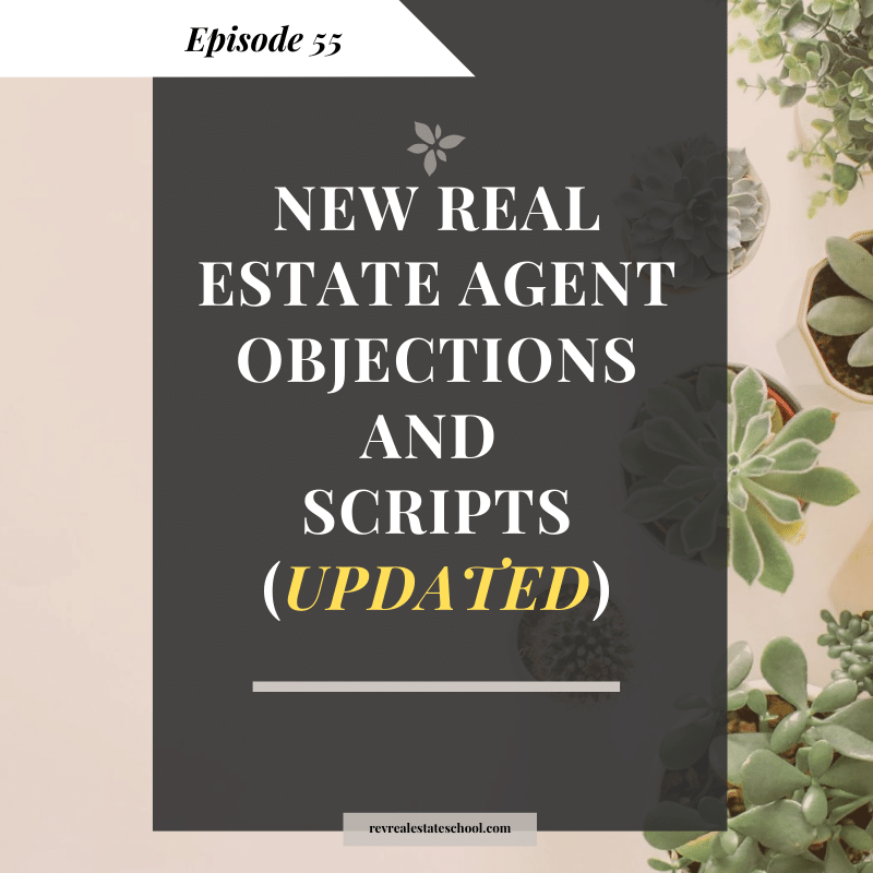 New Real Estate Agent Objections and Scripts — Rev Real