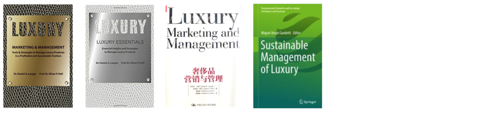 Luxury Marketing & Management in English and Chinese versions, Chinese version with particular insights on managing luxury in China Luxury Essentials is a practical luxury textbook for managers outlining the core strategies on how to gain competitive advantage for luxury brands  Dr. Langer co-authored a book chapter in Gardetti (2017): Sustainable Management of Luxury - on the paradox between luxury and sustainability