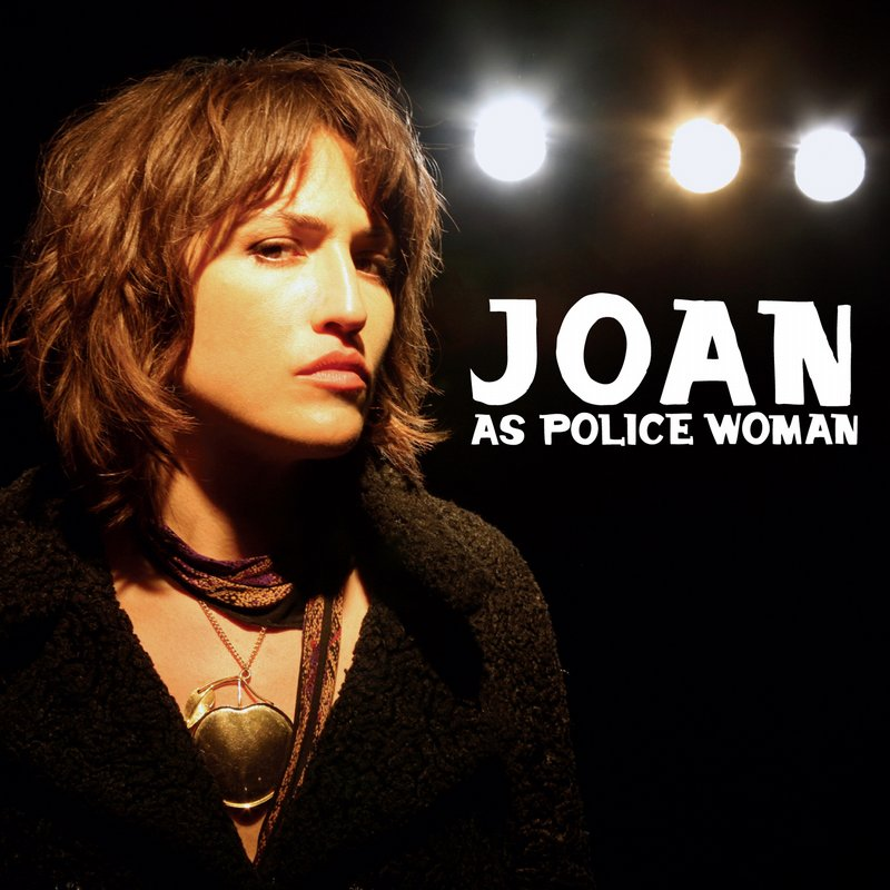 "Joan As Policewoman  - Joan As Police Woman began in 2003 when she realized that when she picked up the guitar, she was able to sing and write songs. Since then, she's released 4 albums of originals, one album of covers, toured the world many times over and generally fell in love with recording and songwriting. Recently she's begun producing and writing for other artists and is in the middle of recording her 5th album as JAPW.She has a collaborative project with Benjamin Lazar Davis called ""Let It Be You"" that uses Central African Republic Pygmy people's flute ostinatos as the basis for pop songs."