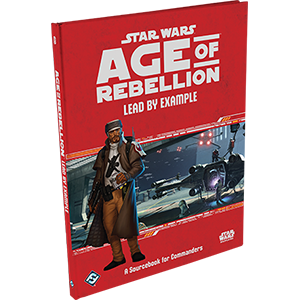 Star Wars: Age of Rebellion, Lead by Example