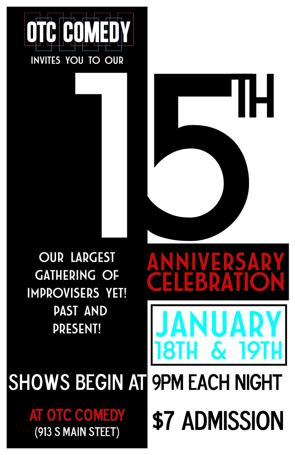 Celebrate 15 Years of Laughter! - OTC Comedy's Birthday is so big it can't be contained on one night!Join us January 18th and 19th at 9pm (doors open at 8:30pm) for our big birthday spectacular! Everyone has been invited back, and we have over 45 performers, including old favorites like the incomparable Tilt, Captain Typhoon Tiffani, Kristen Henley, and Adam John Daly; current goofballs like Casey Durbin, Ben Cozzens, Cooper Wilt, and Gus Johnson; and of course the founders reunited: TJ, Wendy, Dave, and Mary! They, and many more, will be storming the stage! Don't miss the fun, the hilarity, and the emotion! It'll be a night to remember!