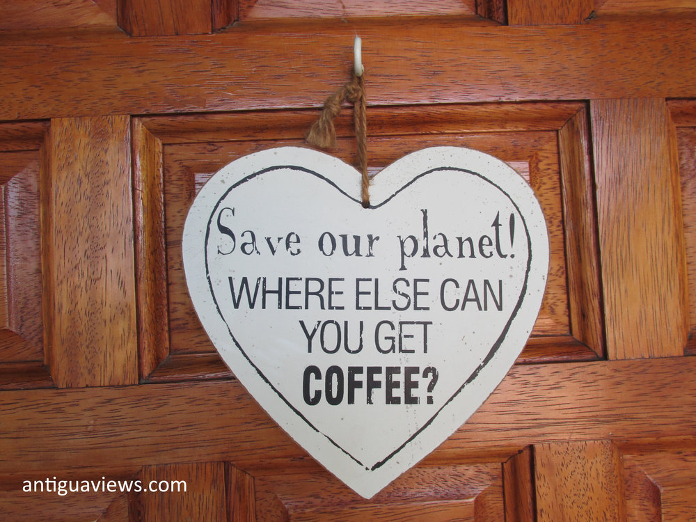 'Save our Planet - where else can you get coffee?'. Photo by Jennie Ritchie at the Carib Bean coffee company in Antigua.