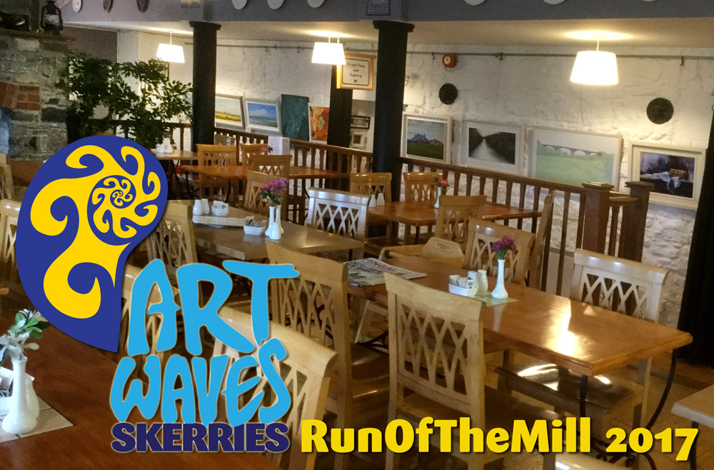 RunOfTheMill 2017, ArtWaves Exhibition, Skerries Mills -