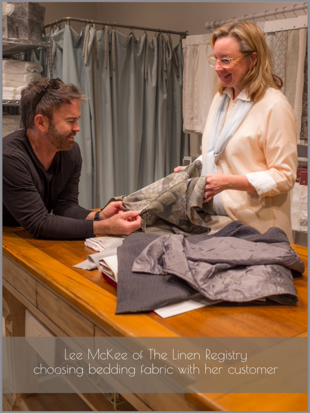 Lee McKee of The Linen Registry loves helping you select custom bedding fabric.