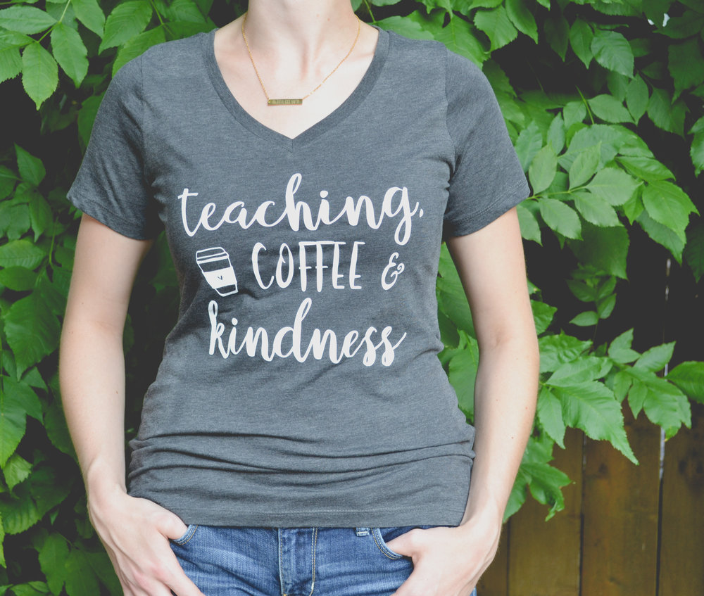 T-SHIRT: Teaching, Coffee & Kindness. $25.99 available on Etsy.