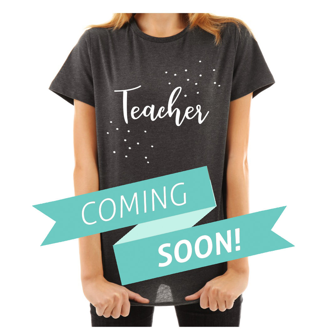 """Teacher"" shirt coming soon!  (Actual shirt color and neckline may vary)"