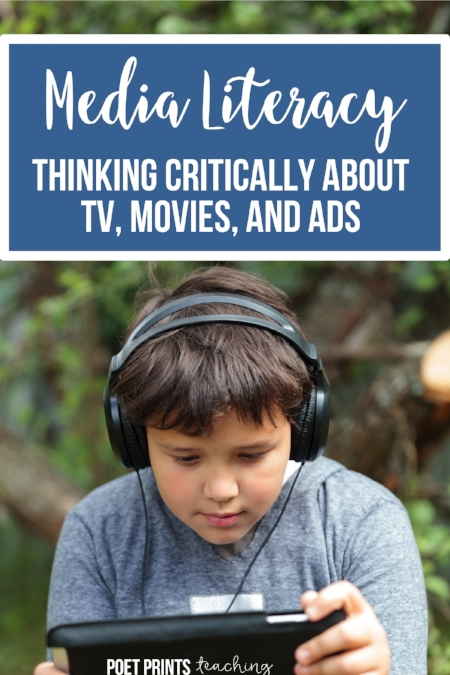 Media Literacy and Critical Thinking - a blog post by Poet Prints Teaching