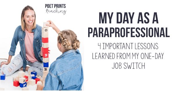 4 Lessons from my day as a paraprofessional - Poet Prints Teaching